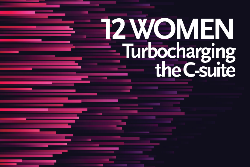 12 Women Turbocharging the C-suite